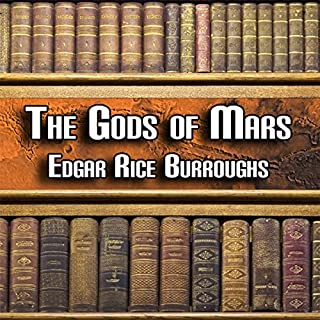 The Gods of Mars     Mars Series, Book 2              By:                                                                                                                                 Edgar Rice Burroughs                               Narrated by:                                                                                                                                 Peter Delloro                      Length: 8 hrs and 34 mins     86 ratings     Overall 4.0