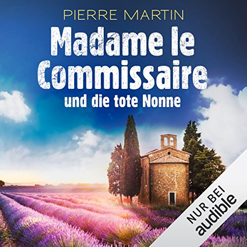 Madame le Commissaire und die tote Nonne audiobook cover art