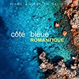 Côte Bleue Romantique - Piano Covers To Delight