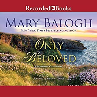 Only Beloved                   By:                                                                                                                                 Mary Balogh                               Narrated by:                                                                                                                                 Rosalyn Landor                      Length: 10 hrs and 46 mins     6 ratings     Overall 4.5