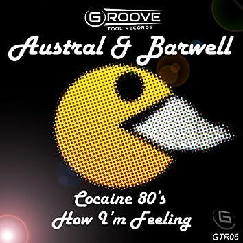 Cocaine 80S / How I'm Feeling