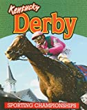 Image: Kentucky Derby (Sporting Championships) | Paperback: 32 pages | by Blaine Wiseman (Author). Publisher: Weigl Pub Inc (July 15, 2010)