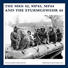 The MKB42, MP43, MP44 and the Sturmgewehr 44 (The Propaganda Photo Series)