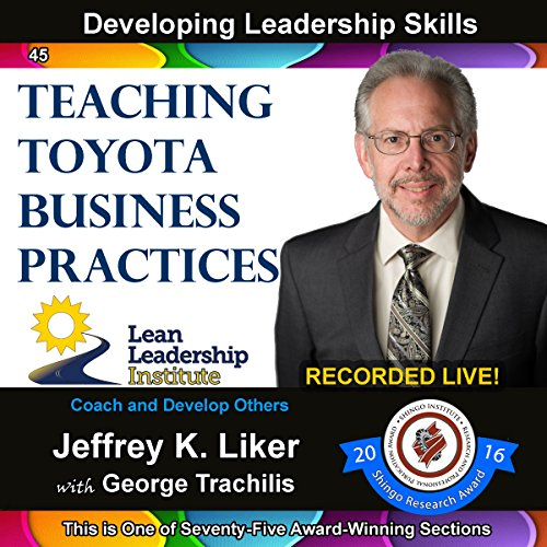Developing Leadership Skills 45: Teaching Toyota Business Practices audiobook cover art