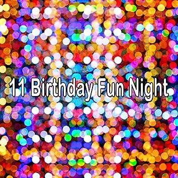 11 Birthday Fun Night