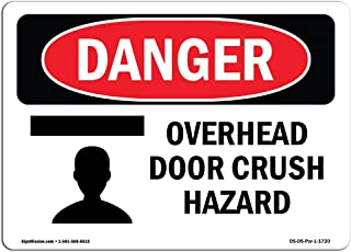 OSHA Danger Sign - Overhead Door Crush Hazard   Aluminum Sign   Protect Your Business, Construction Site, Warehouse & Shop Area   Made in The USA