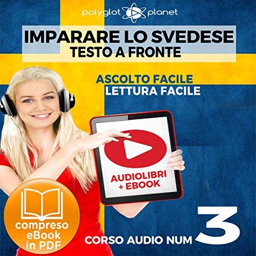 Couverture de Imparare lo svedese - Lettura facile | Ascolto facile - Testo a fronte: Imparare lo svedese Easy Audio | Easy Reader - Svedese corso audio, Volume 3 [Learn Swedish]