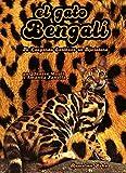 El Gato Bengalí (edición 2020): el libro completo sobre la raza bengalí