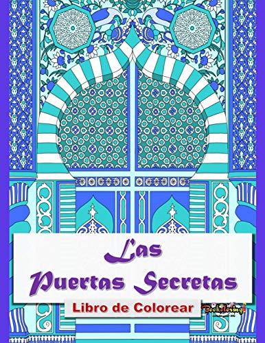 Libro de Colorear : Las Puertas Secretas: Libro para colorear para adultos: 32 ilustraciones exclusivas de diseños de monumentos de todo el mundo.