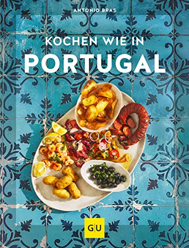 Kochen wie in Portugal (Kochen international)
