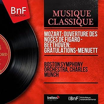 Mozart: Ouverture des Noces de Figaro - Beethoven: Gratulations-Menuett (Mono Version)