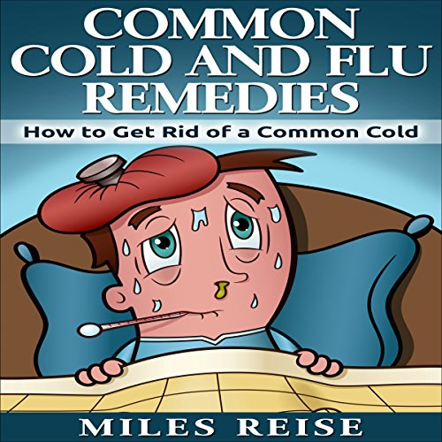Common Cold and Flu Remedies audiobook cover art
