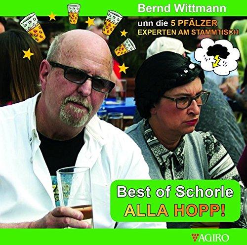 Best of Schorle Alla Hopp: Bernd Wittmann unn die 5 Pfälzer Experten am Stammtisch