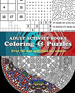 Adult Activity Books Coloring and Puzzles Over 70 Fun Activities for Adults: An Activity Book for Adults Featuring: Colori...