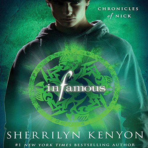 Infamous     Chronicles of Nick              Written by:                                                                                                                                 Sherrilyn Kenyon                               Narrated by:                                                                                                                                 Holter Graham                      Length: 8 hrs and 38 mins     4 ratings     Overall 4.8