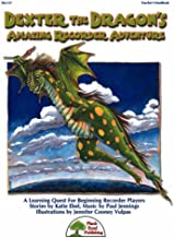 Dexter The Dragon's Amazing Recorder Adventure - A Learning Quest For Beginning Recorder Players - Kit with CD