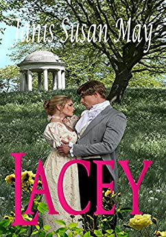 Lacey - a romance of Regency England in which three couples discover that true love does conquer all by [Janis Susan May]