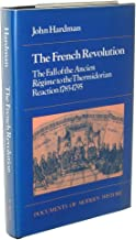The French Revolution: The Fall of the Ancien Regime to the Thermidorian Reaction, 1785-1795 (Documents of Modern History)