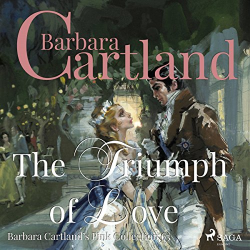 The Triumph of Love (Barbara Cartland's Pink Collection 63) Titelbild