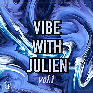 Vibe With Julien vol.1