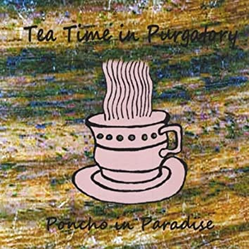 Tea Time in Purgatory