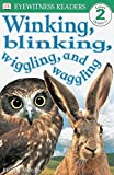 DK Readers: Winking, Blinking, Wiggling & Waggling (Level 2: Beginning to Read Alone) (DK Readers Level 2)