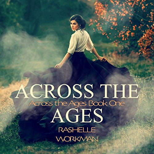 Across the Ages     Across the Ages, Book 1              By:                                                                                                                                 RaShelle Workman                               Narrated by:                                                                                                                                 Julie-Ann Amos                      Length: 5 hrs and 47 mins     Not rated yet     Overall 0.0