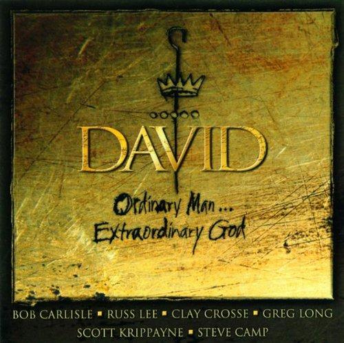 David: Ordinary Man...Extraordinary God