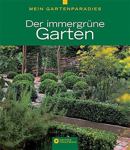 Mein Gartenparadies - Der immergrüne...
