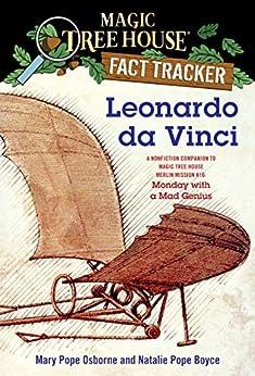 Leonardo da Vinci: A Nonfiction Companion to Magic Tree House Merlin Mission #10: Monday with a Mad Genius (Magic Tree House: Fact Trekker Book 19) by [Mary Pope Osborne, Natalie Pope Boyce, Sal Murdocca]
