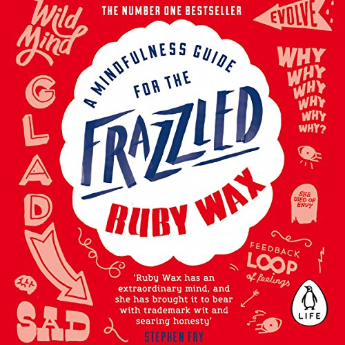 A Mindfulness Guide for the Frazzled cover art