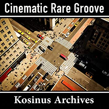 Cinematic Rare Groove