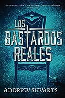 Los bastardos reales/ Royal Bastards