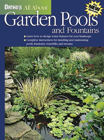 Ortho's All About Garden Pools and Fountains (Ortho's All About Gardening)