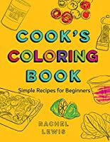 Cook's Coloring Book: Simple Recipes for Beginners