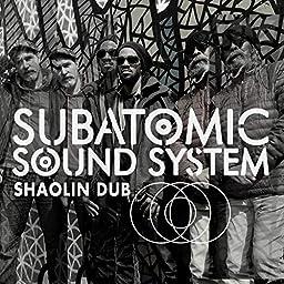 00db8fa429887 Shaolin Dub by Subatomic Sound System on Amazon Music Unlimited