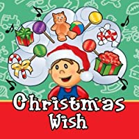 The Christmas Wish - Christmas and Holiday Songs for Infants, Toddlers and young Children or Kids by Personalized Kid Music