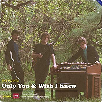 Only You & Wish I Knew