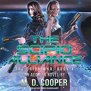 The Scipio Alliance     Orion War Series, Book 4              Written by:                                                                                                                                 M. D. Cooper                               Narrated by:                                                                                                                                 Cris Dukehart                      Length: 7 hrs and 28 mins     1 rating     Overall 5.0