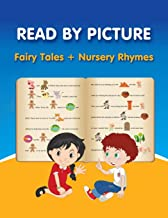 READ BY PICTURE. Fairy Tales + Nursery Rhymes: Learn to Read. Book for Beginning Readers. Preschool, Kindergarten and 1st Grade (Step into Reading. Level 1)