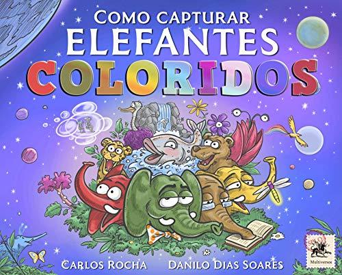 Como capturar elefantes coloridos (Portuguese Edition)