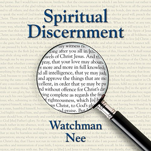 Spiritual Discernment                   By:                                                                                                                                 Watchman Nee                               Narrated by:                                                                                                                                 Josh Miller                      Length: 1 hr and 43 mins     1 rating     Overall 5.0