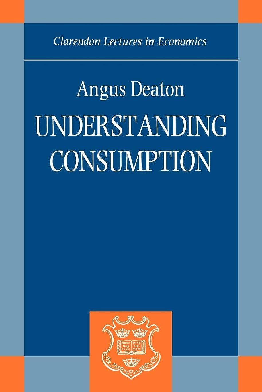 気候あたたかいデマンドUnderstanding Consumption (Clarendon Lectures in Economics)