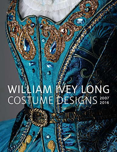 Carlano, A: William Ivey Long: Costume Designs, 2007-2016 (Mint Museum (Yale))
