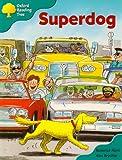 Oxford Reading Tree: Stage 9: Storybooks: Superdog