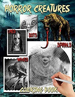 Horror Creatures Dots Lines Spirals Waves Coloring Book: An
