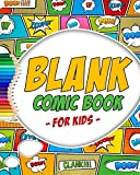 Blank Comic Book: Variety of Templates - More than 100 Blank Pages For Comic Book Drawing - Create Your Own Comic Book Strip