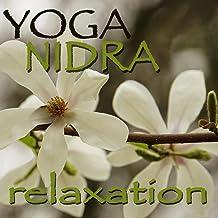 Yoga Nidra Relaxation - Nature Sounds Spiritual Healing Music for Nidra Yoga, Meditation & Sleep