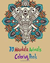 70 Mandala Animals Coloring Book: Coloring Book with  Elephants, Lions , Horses, Dogs and Cats For Kids and  Adults
