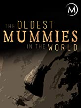 The Oldest Mummies in the World